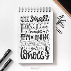 One small positive thought in the morning can change your whole day. One small positive thought in. Calligraphy Quotes Doodles, Brush Lettering Quotes, Doodle Quotes, Typography Quotes, Typography Inspiration, Typography Letters, Typography Poster, Creative Lettering, Lettering Design