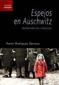 ESPEJOS EN AUSCHWITZ Apuntes sobre cine y Holocausto