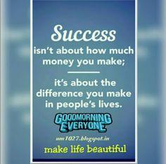Make Life Beautiful: Success