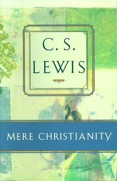 """""""Mere Christianity"""" Lewis's now-classic, simple defense of Christianity. One of my favorites; on my list to study in 2012"""