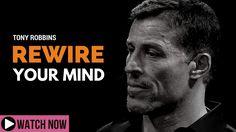 Tony Robbins: Rewire Your Mind (Tony Robbins Motivation)