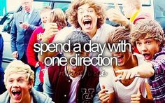bucket list: spend a day with one direction  AHHH! I would pay $1000 for thiss. D: