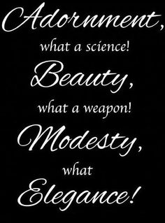 Modesty is elegance.
