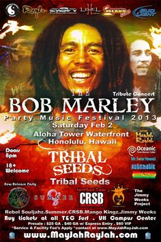 Honolulu, HI Tribal Seeds headline Hawaii's Official Bob Marley Tribute Concert.     From San Diego, California, the award-winning reggae group have become known for their spiritually driven, refreshing rock vibe t...