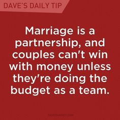 """Quotes about Love: QUOTATION - Image : Quotes Of the day - Description """"Marriage is a partnership, and couples can't win with money unless they're doing the budget as a team."""" - Dave Ramsey Sharing is Caring - Don't forget to share this quote Financial Quotes, Financial Peace, Financial Success, Financial Literacy, Financial Planning, Budgeting Finances, Budgeting Tips, Dave Ramsey Quotes, Total Money Makeover"""