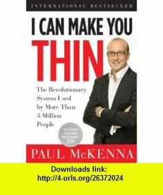 I Can Make You Thin The Revolutionary System Used by More Than 3 Million People (Book and CD) Paul McKenna , ISBN-10: 1402765711  ,  , ASIN: B0041T4SK4 , tutorials , pdf , ebook , torrent , downloads , rapidshare , filesonic , hotfile , megaupload , fileserve