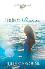 Fade to Blue - Otter Bay Novel #3 - My favorite ... can be read alone or as part of the series