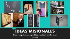 IDEAS MISIONALES Para despedidas, recepciones,  regalos y mucho más