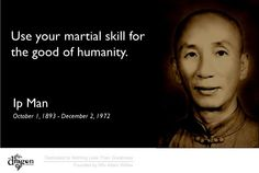 Grandmaster Yip Man was a very inspirational martial artist. No matter what martial art or fighting style you learn. Use it to better humanity. Ip Man Quotes, Badass Quotes, Awesome Quotes, Wise Quotes, Famous Quotes, Qoutes, Kempo Karate, Karate Quotes, Martial Arts Quotes