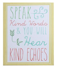Loving this 'Speak Kind Words' Canvas Wall Sign on #zulily! #zulilyfinds
