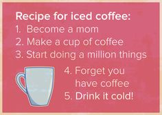 A mom's recipe for iced coffee. Glass Coffee Mugs, Iced Coffee, Coffee Cups, Children's Health Center, Recipe For Mom, Mom's Recipe, Coffee Delivery, How To Become, How To Make