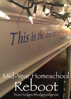 Mid-Year Homeschool Reboot at Hodgepodge