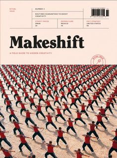 Nice new cover Makeshift magazine:  Director: Steve Daniels  Editor-in-Chief: Myles Estey  Art Direction: Rifle