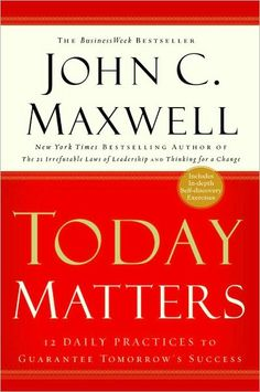 Today Matters : 12 Daily Practices to Guarantee Tomorrow's Success by John C. for Like the Today Matters : 12 Daily Practices to Guarantee Tomorrow's Success by John C. I Love Books, Good Books, Books To Read, Amazing Books, John Maxwell Books, Personal Development Books, Leadership Development, Leadership Workshop, Strategic Leadership