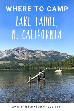 Best Campground Near Lake Tahoe Fallen Leaf In Northern California Visit