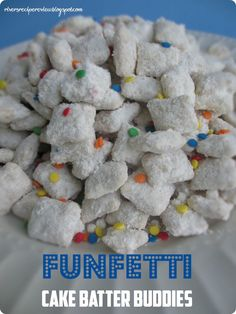 Chex Funfetti Cake Batter Buddies: 10 ounces white chocolate, 1 t shortening, 5 c. Chex cereal, 1.5 c. cake mix (funfetti or preferred flavor), 1/2 c. powdered sugar. Directions: Melt chocolate & add shortening. Pour cereal in large bowl and spoon in melted chocolate. Add cake mix & powdered sugar & mix gently. Enjoy!
