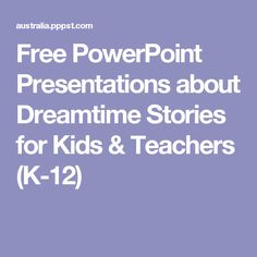 Free PowerPoint Presentations about Dreamtime Stories for Kids & Teachers (K-12)