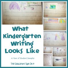 What Kindergarten Writing Looks Like - A Year of Student Samples& Resources for Tips from The Educators' Spin On It