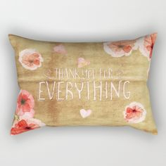 Thank you for everything Rectangular #Pillow #affordable #feminine #flowers #floral #homedecor #decor  #utart