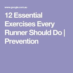 12 Essential Exercises Every Runner Should Do | Prevention