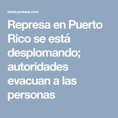Represa en Puerto Rico se está desplomando; autoridades evacuan a las personas