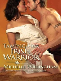 Taming Her Irish Warrior by Michelle Willingham.