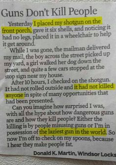 I actually do support gun control but the last sentence in this letter to the editor made me laugh out loud! The laziest gun in the world...