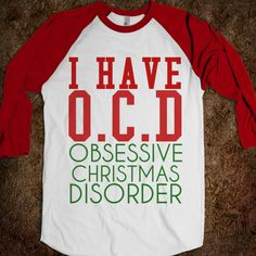 OCD OBSESSIVE CHRISTMAS DISORDER B TEE - glamfoxx.com - Skreened T-shirts, Organic Shirts, Hoodies, Kids Tees, Baby One-Pieces and Tote Bags Custom T-Shirts, Organic Shirts, Hoodies, Novelty Gifts, Kids Apparel, Baby One-Pieces | Skreened - Ethical Custom Apparel