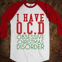OCD OBSESSIVE CHRISTMAS DISORDER B TEE - glamfoxx.com - Skreened T-shirts, Organic Shirts, Hoodies, Kids Tees, Baby One-Pieces and Tote Bags Custom T-Shirts, Organic Shirts, Hoodies, Novelty Gifts, Kids Apparel, Baby One-Pieces   Skreened - Ethical Custom Apparel