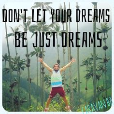 Nunca dejes que tus sueños sean solo sueños ✌️#motivacion #lunes  Don't let your dreams be just dreams  #MondayMotivation .  #entrepreneur #buenosaires #argentina #experiences #BA #passion #family #entrepreneurs #hostel #dreams #dreamscometrue #workhard #workhardpaysoff #live #travel #wander #wanderlust #love #lovetraveling #backpack #backpacking #sueños #soñar #emprendedores #emprender #vivir .  @gui10.rod en las palmeras mas altas del mundo #colombia