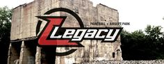 Legacy Paintball & Airsoft Park