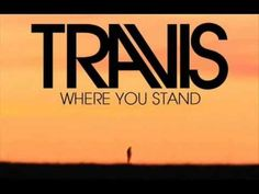 Travis - Where You Stand - YouTube