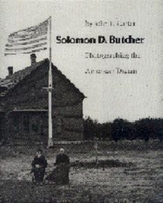 Dugouts and sod houses were the only shelter for homesteaders in the 1870s and '80s on railroad and government land grants of the Nebraska plains. Twenty years later, there were frame houses, farm machinery, even automobiles and an emerging Main Street here and there. S. D. Butcher, a self-confessed pioneer failure who, happily, was successful at photography, recorded it all.