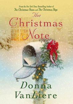 The Christmas Note: A Novel Donna VanLiere 0312658966 9780312658960 From author of The Christmas Hope series, which has enthralled millions of readers, comes a Christmas Note, Christmas Books, A Christmas Story, Cozy Christmas, Christmas Presents, Books To Read, My Books, Kids Reading, Reading Lists