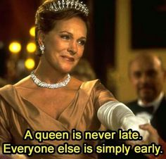 """This movie stole a quote from one of the quite possibly the greatest trilogy ever.  Even though Julie Andrews is saying it.  """"A wizard is never late, he arrives precisely when he wants to."""""""
