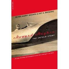 Howard Hughes: The Untold Story by Peter Harry Brown, Pat H. Howard Hughes, Pat Brown, Liz Smith, Harry Brown, Crazy Genius, Document Sign, Page Turner, Photoshoot Inspiration, Libros