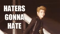 i love Kris so much!!! hahaha lol haters gonna hate!