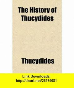 The History of Thucydides (9781150165313) Thucydides , ISBN-10: 1150165316  , ISBN-13: 978-1150165313 ,  , tutorials , pdf , ebook , torrent , downloads , rapidshare , filesonic , hotfile , megaupload , fileserve