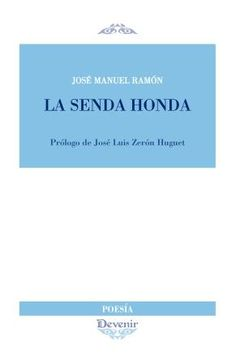 La senda honda: http://kmelot.biblioteca.udc.es/record=b1537075~S1*gag