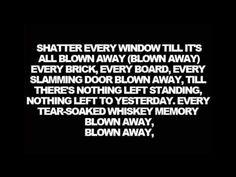 Blown away ~Carrie Underwood