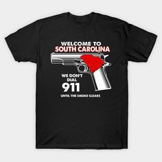 Welcome To South Carolina 2 2nd Amendment Funny Gun Lover Owner T-Shirt  #teepublic #gift #shirt #christmas #image #bestseller