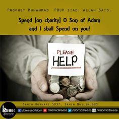 Spend [on #charity] O Son of #Adam and I shall Spend on you! Sahih Bukhari 5037 #Sahih Muslim 993