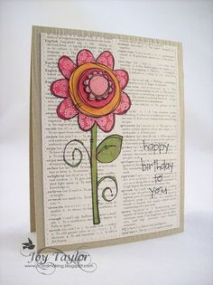 stamping and paper piecing on book print Flower Birthday Cards, Flower Cards, Birthday Ideas, Happy Birthday, Paper Art, Paper Crafts, Art Carte, Karten Diy, Mix Media