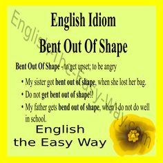 Why are you __________?  1. angry 2. bent out of shape 3. both http://english-the-easy- way.com/Idioms/Idioms_Page #EnglishIdiom