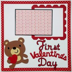 Babys first Valentines Day  Babys scrapbook page  by ohioscrapper