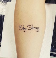 What does stay strong tattoo mean? We have stay strong tattoo ideas, designs, symbolism and we explain the meaning behind the tattoo. Strong Tattoos, Aa Tattoos, Little Tattoos, Wrist Tattoos, Mini Tattoos, Cute Tattoos, Body Art Tattoos, Tattoos For Women, Tatoos