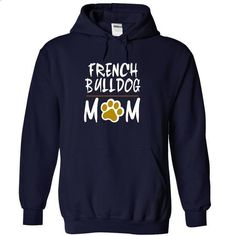 FRENCH BULLDOG mom love dog - #cute t shirts #hooded sweatshirt dress. CHECK PRICE => https://www.sunfrog.com/Pets/FRENCH-BULLDOG-mom-love-dog-7040-NavyBlue-18931623-Hoodie.html?60505