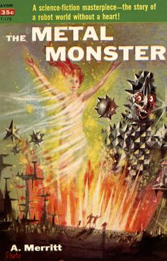 Avon T 172 - 1957 ~ Richard Powers ~ The metal Monster by A. Cover art by Richard Powers Brian Aldiss, Richard Powers, Acid Trip, Best Book Covers, Science Fiction Books, Cool Books, Fantasy Women, Agatha Christie, First Night