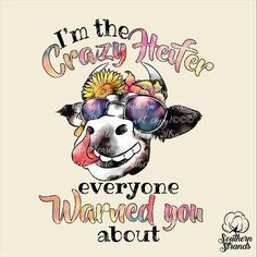 Im The Crazy Heifer Everyone Warned You About Cow Sublimation Transfer Cartoon Cow, Tumbler Designs, Cow Art, Silhouette Cameo Projects, Funny Signs, Animal Drawings, Cricut Design, Free Design, Art Quotes