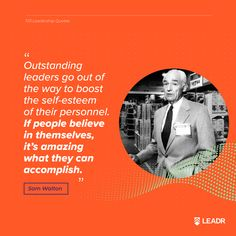 """""""Outstanding leaders go out of the way to boost the self-esteem of their personnel. If people believe in themselves, it's amazing what they can accomplish."""" – Sam Walton, founder of Walmart and Sam's Club Motivational Leadership Quotes, Graphic Quotes, Free Quotes, Good Advice, Self Esteem, Affiliate Marketing, Believe, Royalty, Presentation"""